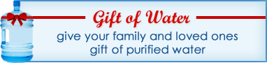 Give your family and loved ones gift of purified water